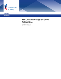 How China Will Change the Global Political Map