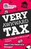 Very Awkward Tax