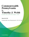 Commonwealth Pennsylvania V Timothy J Webb