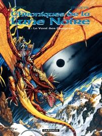LES CHRONIQUES DE LA LUNE NOIRE - TOME 02 - LE VENT DES DRAGONS