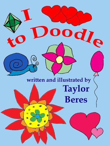 I Love to Doodle - Taylor Beres - Taylor Beres