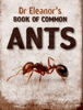 Eleanor Spicer Rice - Dr. Eleanor's Book of Common Ants artwork