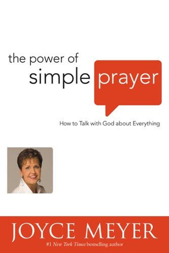 Joyce Meyer - The Power of Simple Prayer