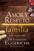 Amor y respeto en la familia - Dr. Emerson Eggerichs