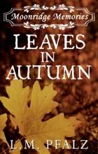 Leaves In Autumn (Moonridge Memories, #2)