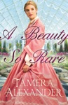 A Beauty So Rare A Belmont Mansion Novel Book 2