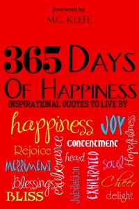 365 Days of Happiness: Inspirational Quotes to Live By da M.G. Keefe