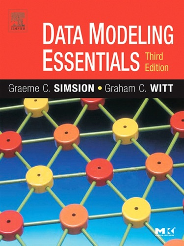 Graeme C. Simsion & Graham C. Witt - Data Modeling Essentials