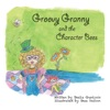 Groovy Granny And The Character Bees