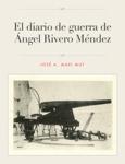 El diario de guerra de Ángel Rivero Méndez