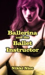 Ballerina And The Ballet Instructor