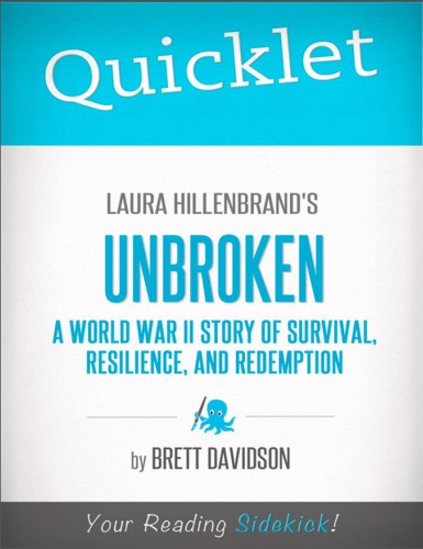 Brett Keith Davidson - Quicklet on Laura Hillenbrand's Unbroken: A World War II Story of Survival, Resilience, and Redemption