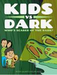 Kids vs Dark: Who's Scared of The Dark?