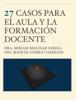 Ing. Manuel GГіmez Candiani & Dra. Miriam Molinar Varela - 27 casos para el aula y la formaciГіn docente ilustraciГіn