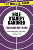 The Bigger They Come - Erle Stanley Gardner