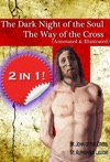 The Dark Night Of The Soul And The Way Of The Cross Annotated And Illustrated