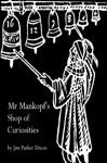 Mr Mankopfs Shop Of Curiosities