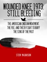 Wounded Knee 1973: Still Bleeding