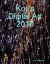 Kojis Digital Art 2010