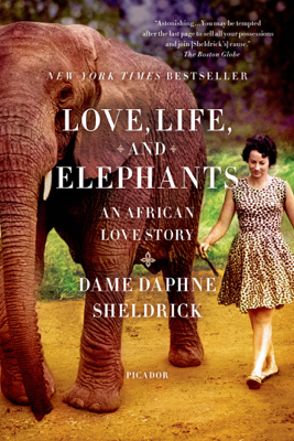 Love, Life, and Elephants - Daphne Sheldrick book