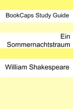 William Shakespeare's Ein Sommernachtstraum: Eine moderne Übersetzung