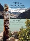 Viaje A Vancouver Y Las Montaas Rocosas