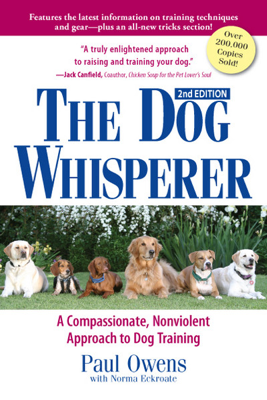 The Dog Whisperer (2nd Edition) - Paul Owens & Norma Eckroate book