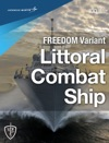 FREEDOM Variant Littoral Combat Ship LCS
