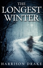 The Longest Winter (Detective Lincoln Munroe, Book 4)