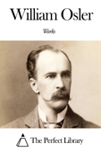 Works of William Osler Book Cover