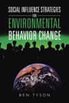 Social Influence Strategies For Environmental Behavior Change