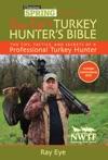 Ray Eyes Turkey Hunting Bible