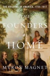 The Founders At Home The Building Of America 1735-1817