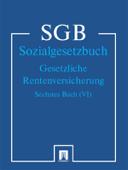 Sozialgesetzbuch (SGB) Sechstes Buch (VI) - Gesetzliche Rentenversicherung