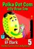 Polka Dot Com Jelly Bean Tom