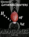 Gathering Hunters House Of The Abandoned Part One
