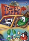 The Mess Detectives The Trouble With Larry  VeggieTales