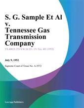 S. G. Sample Et Al V. Tennessee Gas Transmission Company