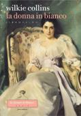 La donna in bianco. Libro primo