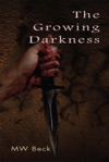 The Growing Darkness