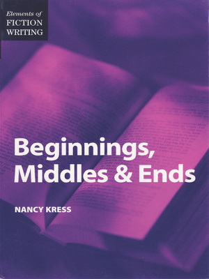 Elements of Fiction Writing - Beginnings, Middles & Ends - Nancy Kress book
