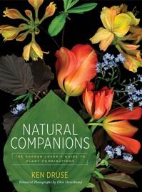 Natural Companions - Ken Druse by  Ken Druse PDF Download