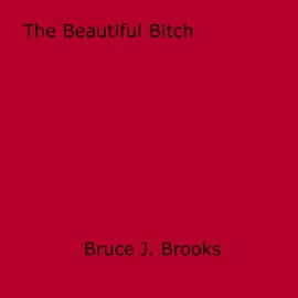 The Beautiful Bitch