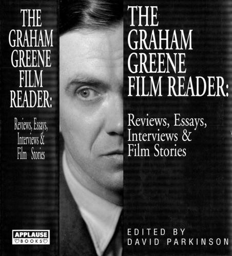 Graham Greene - The Graham Greene Film Reader