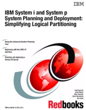 IBM System i and System p System Planning and Deployment: Simplifying Logical Partitioning
