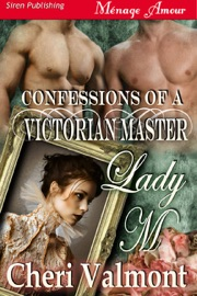 CONFESSIONS OF A VICTORIAN MASTER: LADY M [CONFESSIONS OF A VICTORIAN MASTER 1]