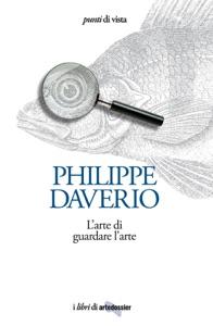 L'arte di guardare l'arte da Philippe Daverio