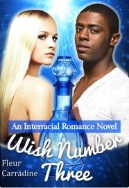 Wish Number Three An Interracial Romance Novel