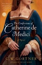 The Confessions Of Catherine De Medici