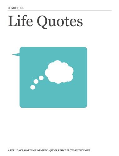 Life Quotes - C. Michel - C. Michel